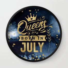 Queens Are Born In July Gold Typography Birthday Wall Clock