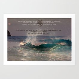The Whole Point Of The Ocean Art Print