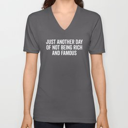 Not Rich And Famous Funny Saying Unisex V-Neck