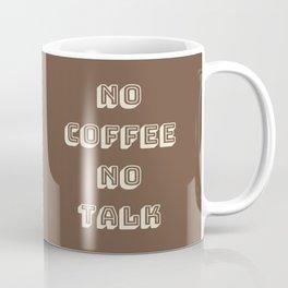 No Coffee No Talk (Toffee) Coffee Mug