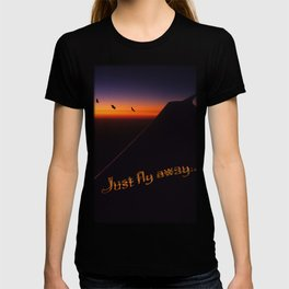 Just Fly Away T-shirt