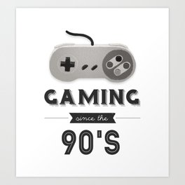 Gaming Since the 90's (Version 1) Art Print