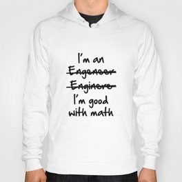 I'm Good With Math Hoody