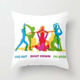 Log Out Shut Down Do Yoga Throw Pillow