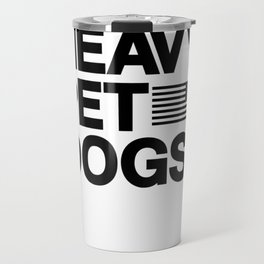 Lift Heavy Pet Dogs Gym T-Shirt for Weightlifters Travel Mug