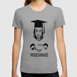 Sincere Ignorance T-shirt
