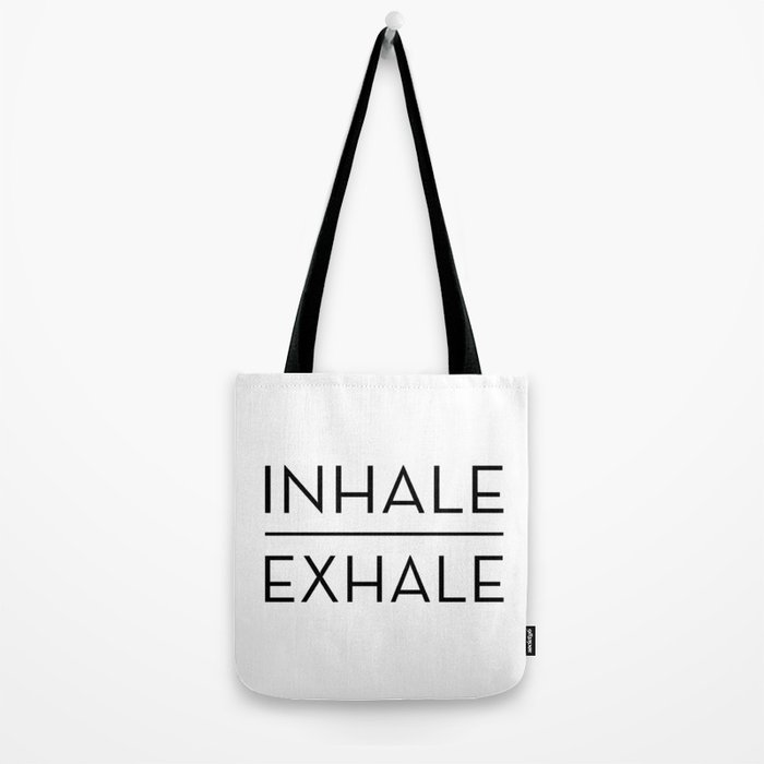 Inhale Exhale Breathe Quote Tote Bag