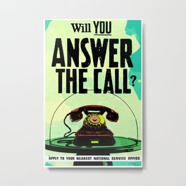 ANSWER THE CALL Metal Print