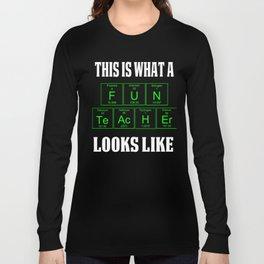 FUN TEACHER LOOKS Teachers Teachers Assistant Design s GREEN Long Sleeve T-shirt