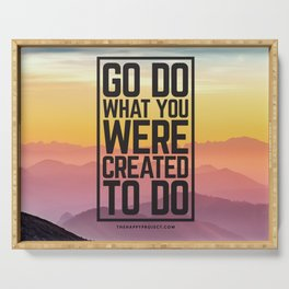Go Do What You Were Created To Do Serving Tray