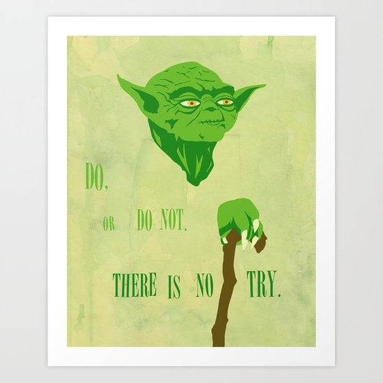 """YODA - """"Do, or Do Not. There is No Try"""" Art Print"""