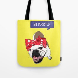 She Persisted.  Rosie the Bulldog Tote Bag