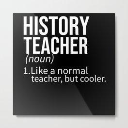 history teacher Metal Print