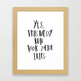 messy bun tries Framed Art Print