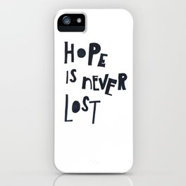 Hope Is Never Lost iPhone Case