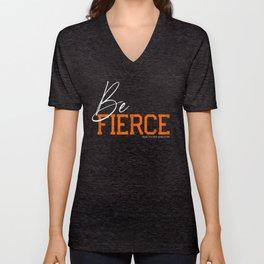 Be Fierce White Unisex V-Neck