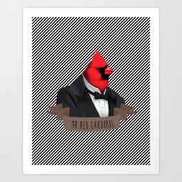 MR.RED CARDINAL Art Print