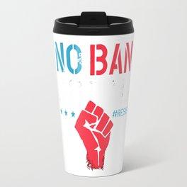 no ban no wall resist Travel Mug