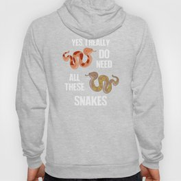 Need All These Snakes Hoody