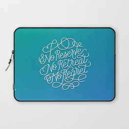 No Reserve, No Retreat, No Regret Laptop Sleeve