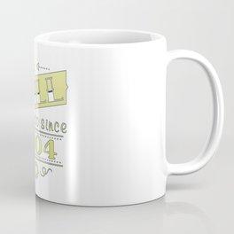 We still do since 2004 Coffee Mug