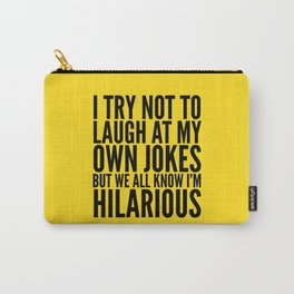I TRY NOT TO LAUGH AT MY OWN JOKES (Yellow) Carry-All Pouch