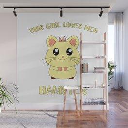 Funny This Girl Loves Her Hamster Love Cute Kids Girlie Pet Design Wall Mural