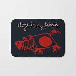 dog is my friend! Bath Mat