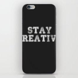 Stay Creative iPhone Skin
