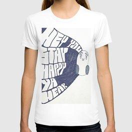 HEY YOU, STAY HAPPY. YA HEAR. T-shirt