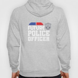 Future Police Officer Apparel Gift Hoody