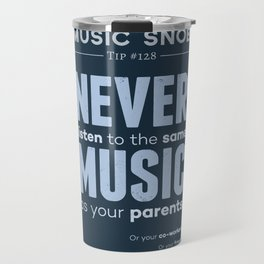 Never Listen to MORE of the Same Music — Music Snob Tip #128.5 Travel Mug