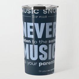 Never Listen to MORE of the Same Music — Music Snob Tip #128.5 Travel Mug