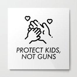 PROTECT KIDS, NOT GUNS Metal Print