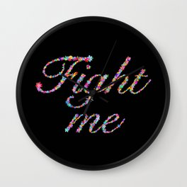 Fight Me Flowers Wall Clock