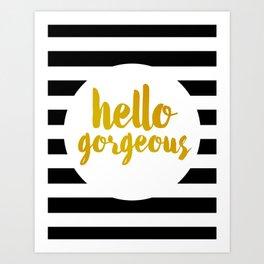 Hello Gorgeous 02 Art Print