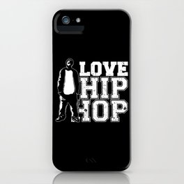 I Love Hip Hop iPhone Case