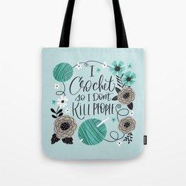 I Crochet So I Don't Kill People Tote Bag
