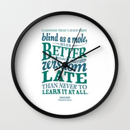 Sherlock Holmes novel quote – better late than never Wall Clock