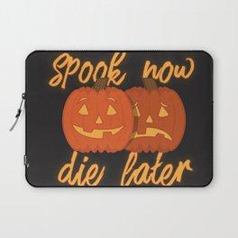 Spook Now Die Later Laptop Sleeve