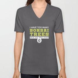 I Have Too Many Bonsai Zen Unisex V-Neck