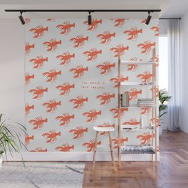 The World is Your Lobster Wall Mural