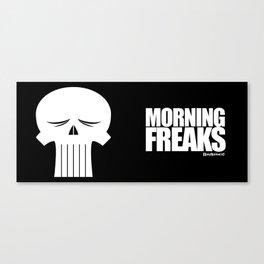 MORNING FREAKS Canvas Print