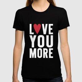 Love You More {dark} T-shirt