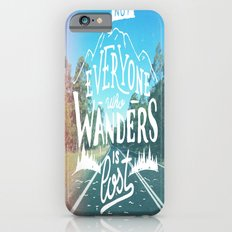 Not everyone who wanders is lost Slim Case iPhone 6s