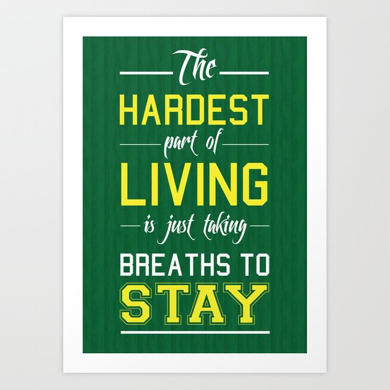 The Hardest Part Of Living Art Print