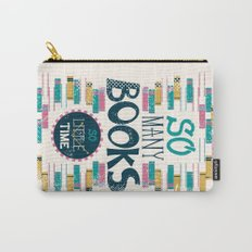 So Many Books, So Little Time Carry-All Pouch