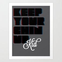 Keep You Chin Up Kid Art Print