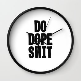 Do Dope S**t Wall Clock