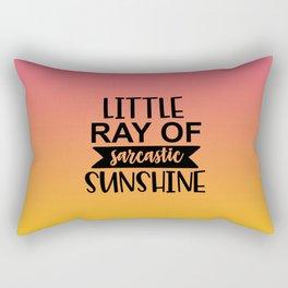Little Ray Of Sarcastic Sunshine Rectangular Pillow